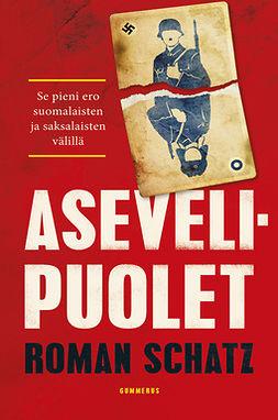 Schatz, Roman - Asevelipuolet: Se pieni ero suomalaisten ja saksalaisten välillä, ebook