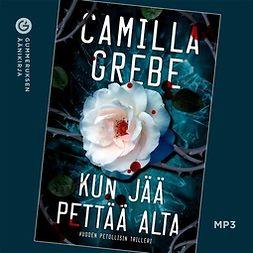 Grebe, Camilla - Kun jää pettää alta, äänikirja