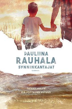 Rauhala, Pauliina - Synninkantajat, e-bok