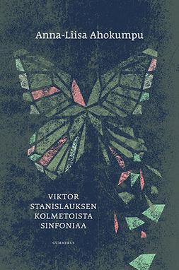 Ahokumpu, Anna-Liisa - Viktor Stanislauksen kolmetoista sinfoniaa, e-kirja