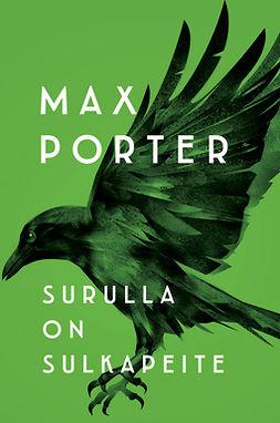 Porter, Max - Surulla on sulkapeite, e-kirja