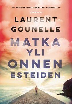 Gounelle, Laurent - Matka yli onnen esteiden, e-kirja