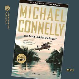 Connelly, Michael - Julmat jäähyväiset, äänikirja