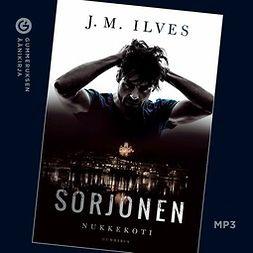 Ilves, J. M. - Sorjonen - Nukkekoti, äänikirja