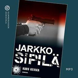 Sipilä, Jarkko - Karu keikka, audiobook