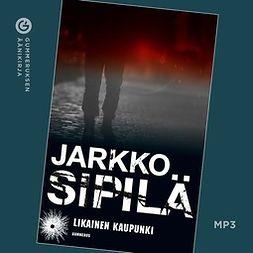 Sipilä, Jarkko - Likainen kaupunki, äänikirja