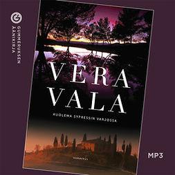 Vala, Vera - Kuolema sypressin varjossa, äänikirja
