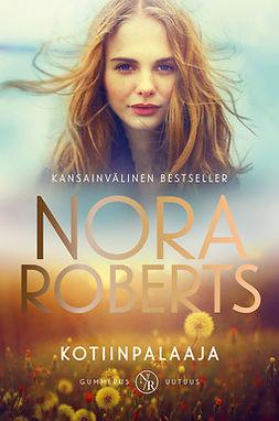 Roberts, Nora - Kotiinpalaaja, ebook