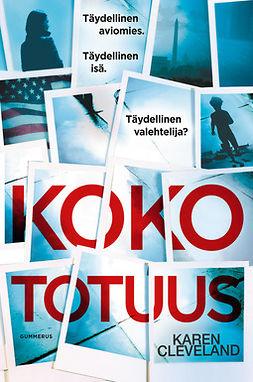 Cleveland, Karen - Koko totuus, ebook