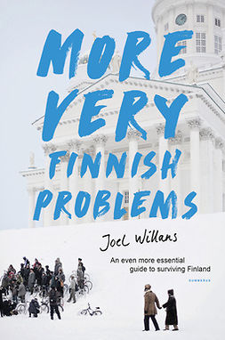 Willans, Joel - More Very Finnish Problems: An even more essential guide to surviving Finland, ebook