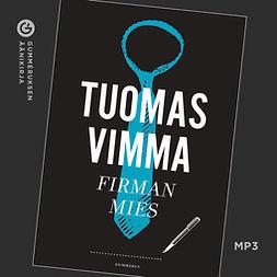 Vimma, Tuomas - Firman mies, äänikirja