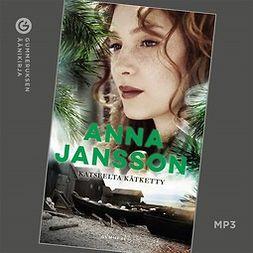 Jansson, Anna - Katseelta kätketty, äänikirja