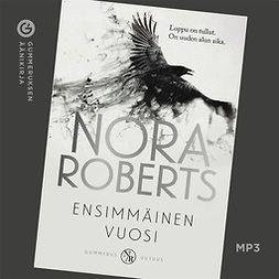 Roberts, Nora - Ensimmäinen vuosi, äänikirja