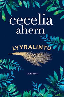 Ahern, Cecelia - Lyyralintu, e-kirja