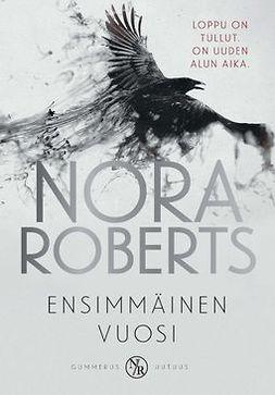 Roberts, Nora - Ensimmäinen vuosi, e-bok