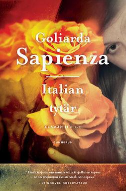 Sapienza, Goliarda - Italian tytär: Elämän ilo 1-2, e-kirja