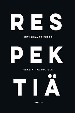 Perez, Inti Chavez - Respektiä - seksikirja pojille, e-kirja