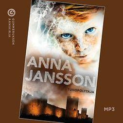 Jansson, Anna - Tuhopolttaja, audiobook
