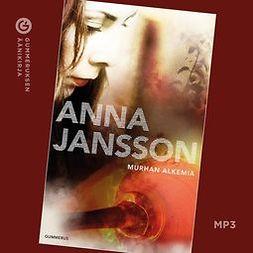 Jansson, Anna - Murhan alkemia, äänikirja