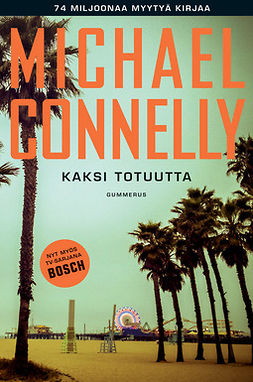 Connelly, Michael - Kaksi totuutta, ebook