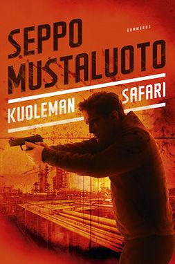 Mustaluoto, Seppo - Kuoleman safari, e-bok