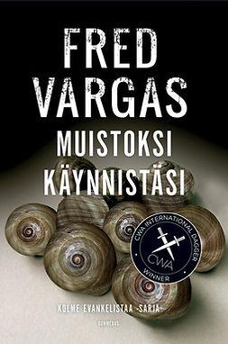 Vargas, Fred - Muistoksi käynnistäsi, ebook
