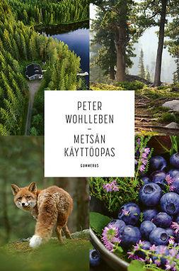 Wohlleben, Peter - Metsän käyttöopas, e-kirja