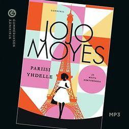 Moyes, Jojo - Pariisi yhdelle ja muita kertomuksia, äänikirja