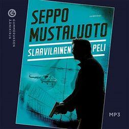 Mustaluoto, Seppo - Slaavilainen peli, äänikirja