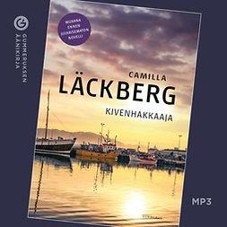 Läckberg, Camilla - Kivenhakkaaja: Fjällbacka 3, äänikirja
