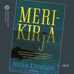 Strøksnes, Morten - Merikirja: Eli kuinka pyydystää jättihaita kumiveneestä isolla merellä neljänä vuodenaikana, audiobook