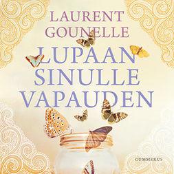 Gounelle, Laurent - Lupaan sinulle vapauden, äänikirja