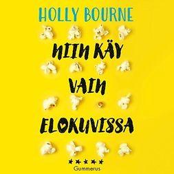 Bourne, Holly - Niin käy vain elokuvissa, äänikirja