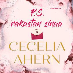 Ahern, Cecelia - P.S. Rakastan sinua, äänikirja