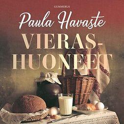 Havaste, Paula - Vierashuoneet, äänikirja