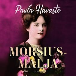 Havaste, Paula - Morsiusmalja, äänikirja