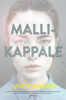 Dawson, Juno - Mallikappale, ebook