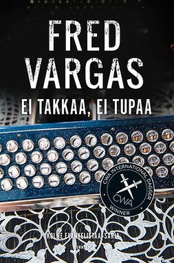 Vargas, Fred - Ei takkaa, ei tupaa, ebook