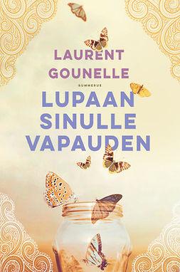 Gounelle, Laurent - Lupaan sinulle vapauden, e-kirja