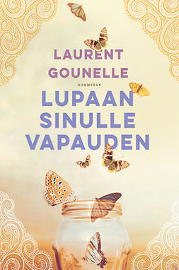 Gounelle, Laurent - Lupaan sinulle vapauden, ebook