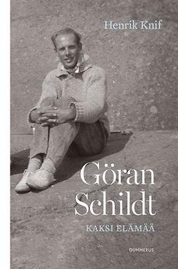 Knif, Henrik - Göran Schildt - Kaksi elämää, e-kirja