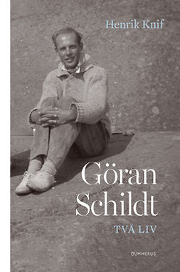 Knif, Henrik - Göran Schildt - Två liv, ebook