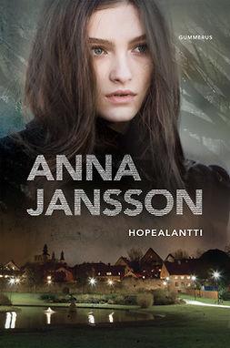 Jansson, Anna - Hopealantti, e-kirja