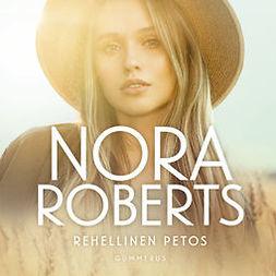 Roberts, Nora - Rehellinen petos, äänikirja