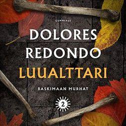 Redondo, Dolores - Luualttari, äänikirja
