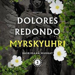 Redondo, Dolores - Myrskyuhri, äänikirja