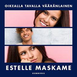 Maskame, Estelle - Oikealla tavalla vääränlainen, äänikirja