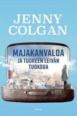 Colgan, Jenny - Majakanvaloa ja tuoreen leivän tuoksua, e-kirja