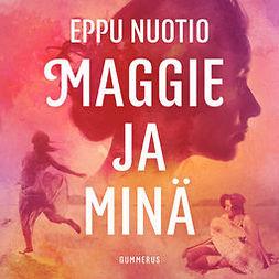 Nuotio, Eppu - Maggie ja minä, äänikirja