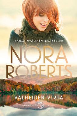 Roberts, Nora - Valheiden virta, e-kirja